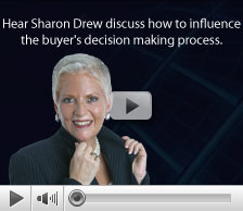 Hear Sharon Drew discuss how to influence the buyer's decision making process